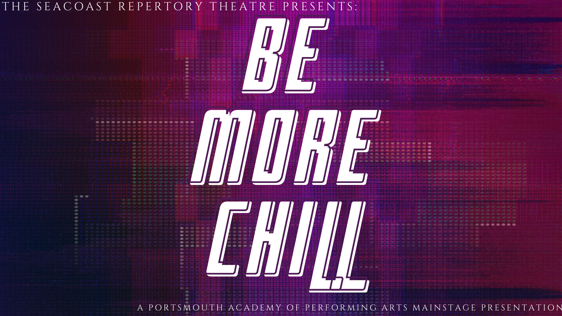 Papa Teen Mainstage: Be More Chill