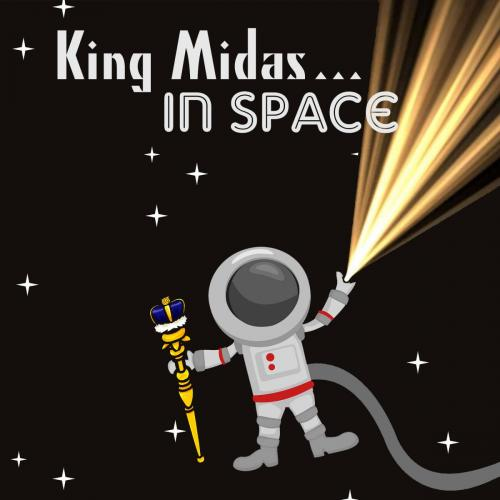 King Midas in Space