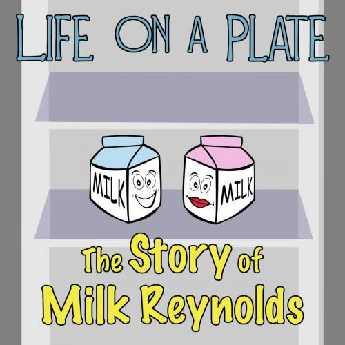 Life On A Plate- Story of a Milk Reynolds